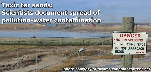 Toxic Tar Sands - Scientists Document Spread of Pollution  Water Contamination