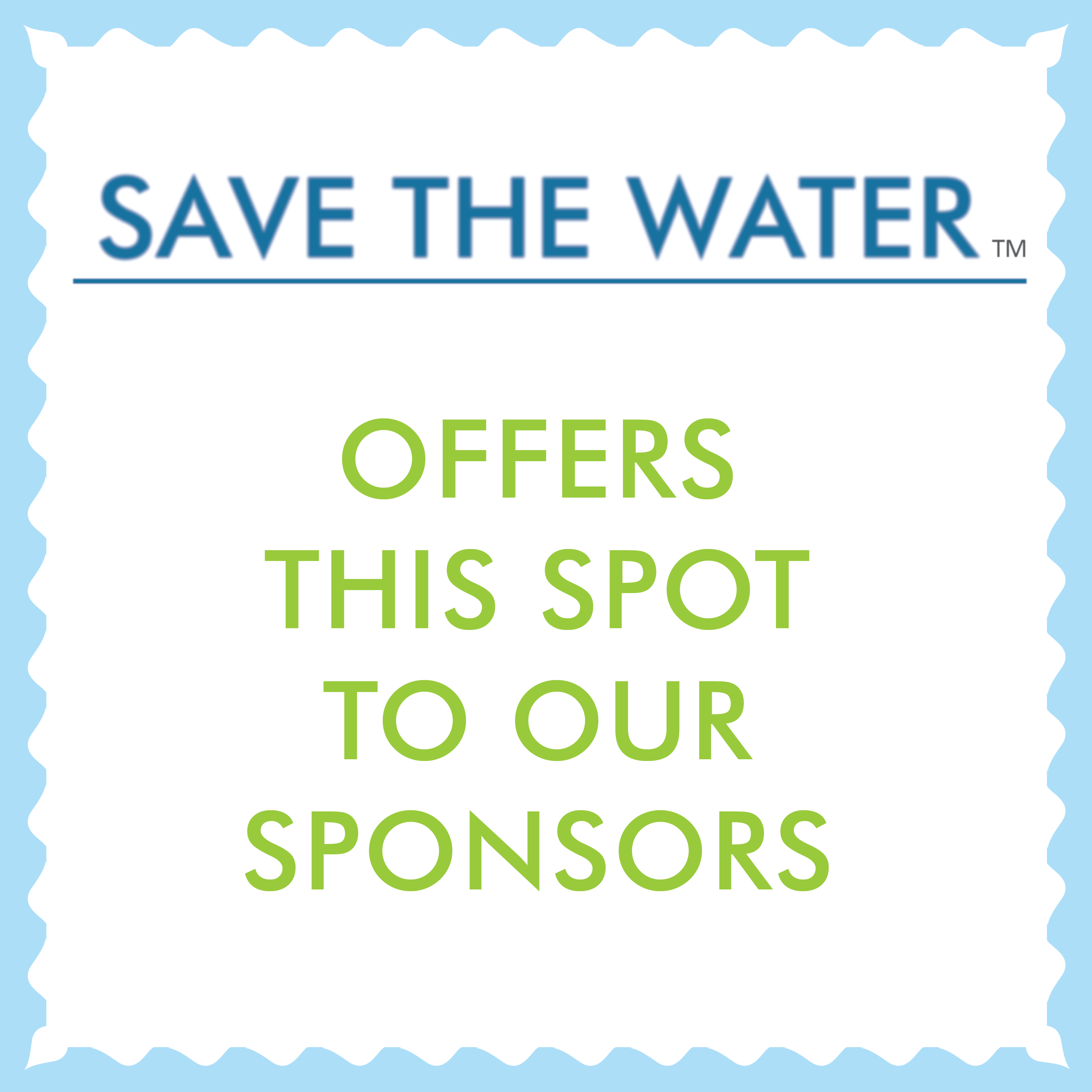 Save The Water offers this spot to our sponsors